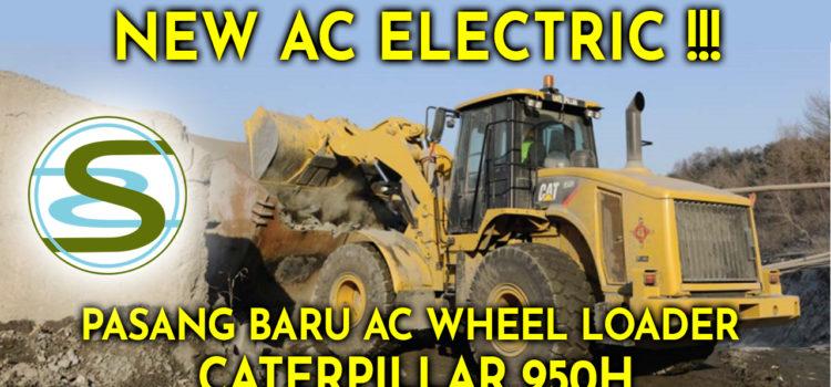 baru pasang ac electric wheel loader caterpillar 950h
